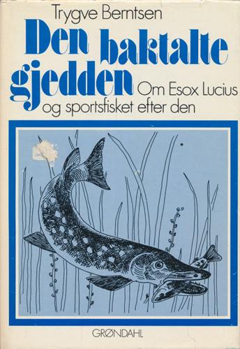 Den baktalte gjedden. Om Esox Lucius og sportsfisket efter den.