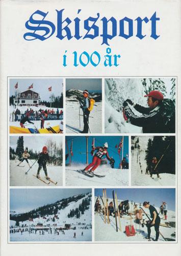 Skisport i 100 år. Trondhjems Skiklub 1884-1984. Redigert ved -.