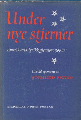 UNDER NYE STJERNER.  Amerikansk lyrikk gjennom 300 år. Utvald og omsett av Sigmund Skard.