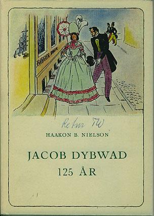 (DYBWAD, JACOB) Jacob Dybwad 125 år. Glimt av forlagets og bokhandelens historie.