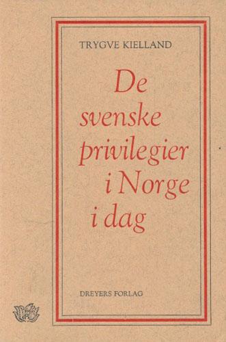 De svenske privilegier i Norge i dag. Klausuler som kan avleses.