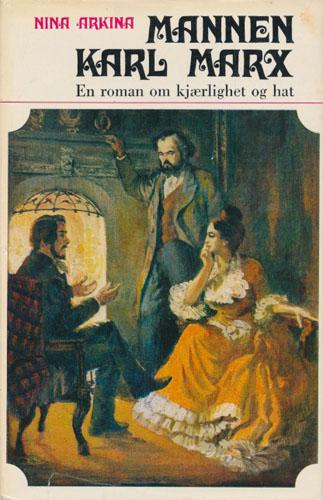 (MARX, KARL) Mannen Karl Marx. En roman om kjærlighet og hat.