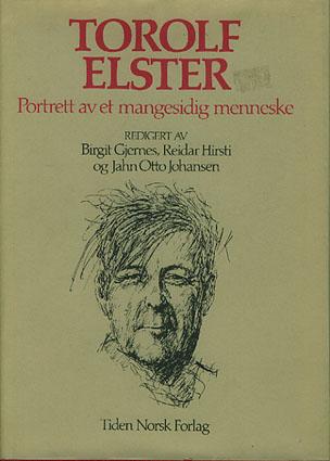 (ELSTER, TOROLF) Torolf Elster. Portrett av et mangesidig menneske. Redigert av Birgit Gjernes, Reidar Hirsti og Jahn Otto Johansen.