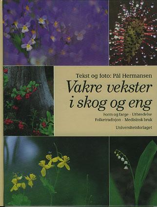 Vakre vekster i skog og eng. Form og farge. Utbredelse. Folketradisjon. Medisinsk bruk.