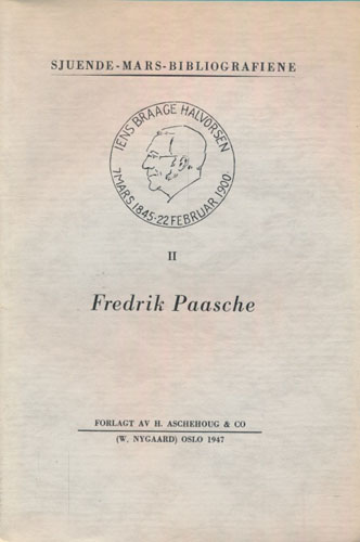 (PAASCHE, FREDRIK) Professor Dr. Fredrik Paasches forfatterskap.