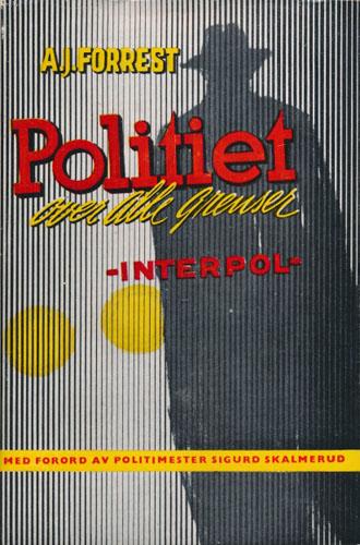 Politiet over alle grenser. Interpol.