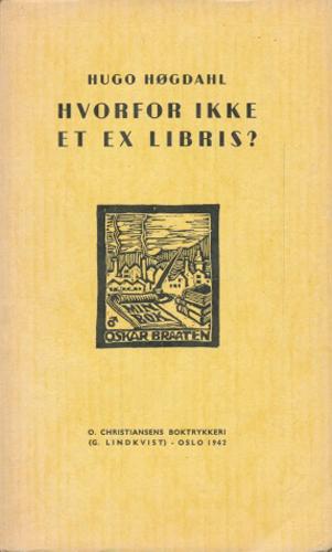Hvorfor ikke et Ex libris? Litt om bokeiermerker.