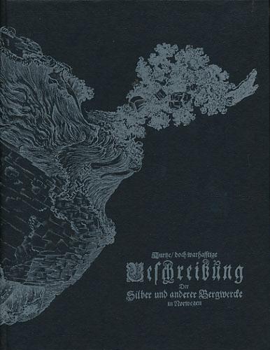 KURTZE / DOCH WARHAFFTIGE BESCHREIBUNG DER SILBER UND ANDERER BERGWERCKE IN NORWEGEN / SO VIEL DERSELBEN AN.  1649.