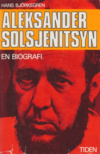 (SOLSJENITSYN) Aleksander Solsjenitsyn. En biografi.