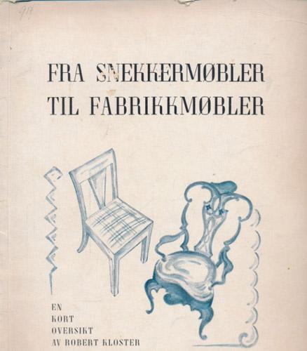 Fra snekkermøbler til fabrikkmøbler. En kort oversikt over møbelhistorien.