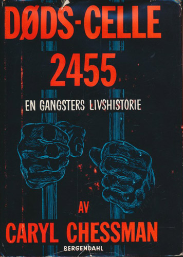 Døds-celle 2455. En gangsters livshistorie.