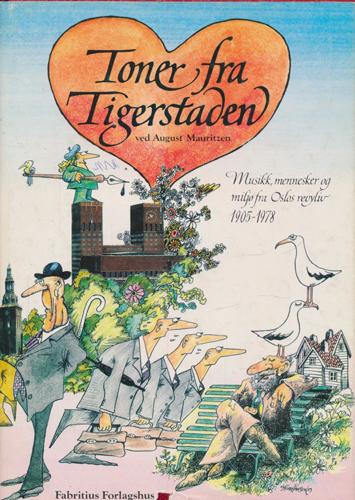 Toner fra Tigerstaden. Musikk, mennesker og miljø fra Oslos revyliv 1905-1978.