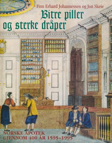 Bitre piller og sterke dråper. Norske apotek gjennom 400 år 1595-1995.