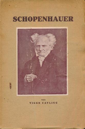 (SCHOPENHAUER) Schopenhauer. Populær fremstilling af Schopenhauers tanker.