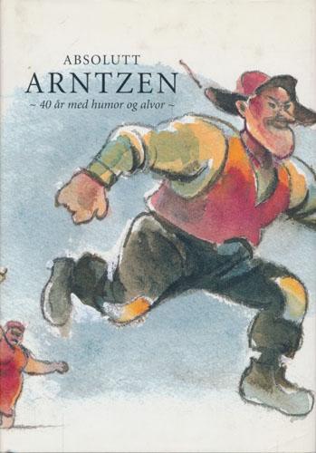 Absolutt Arntzen. Utvalg og forord ved Morten Harry Olsen. Illustrasjoner av Dagfinn Bakke.