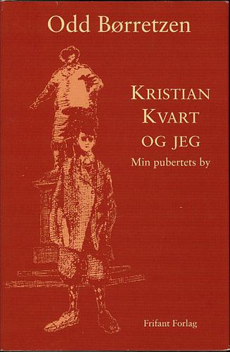 Kristian Kvart og jeg. Min pubertets by.