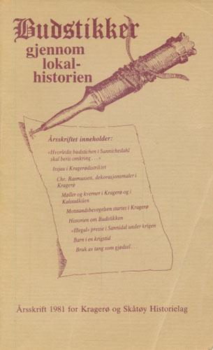 BUDSTIKKER GJENNOM LOKALHISTORIEN.  Årsskrift 1981 for Kragerø og Skåtøy Historielag.