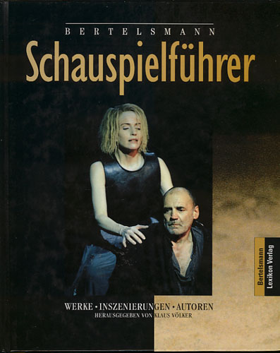 BERTELSMANN SCHAUSPIEL FÜHRER.  Herausgegeben von Klaus Völker.