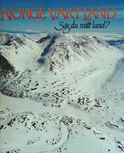 """NORGE VÅRT LAND.  Ferielandet. """"Såg du mitt land?""""."""