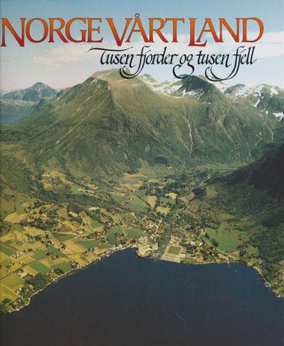 """NORGE VÅRT LAND.  Kystlandet i Sør-Norge. """"Tusen fjorder og tusen fjell""""."""