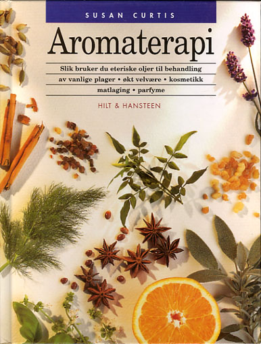 Aromaterapi. Utvinningsmetoder. Beskrivelser. Bruk. Psykologiske profiler. Legende egenskaper. Fotografier av planter og oljer. Sikkerhetsopplysninger.
