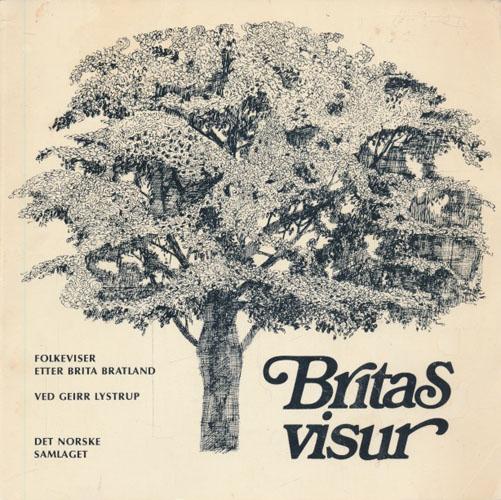 (BRATLAND, BRITA) Britas visur. Folkeviser etter Brita Bratland nedskrivne av Geirr Lystrup. Med teikningar av Odd Børretzen.
