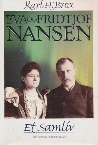 (NANSEN, FRIDTJOF) Eva og Fridtjof Nansen. Et samliv.