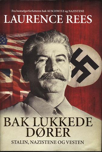 Bak lukkede dører. Stalin, nazistene og vesten.