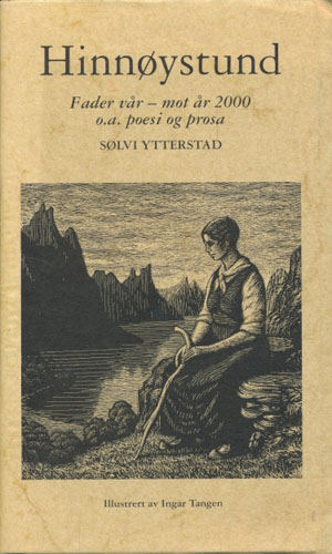 Hinnøystund. Fader vår - mot år 2000 o.a. poesi og prosa. Illustrert av Ingar Tangen.