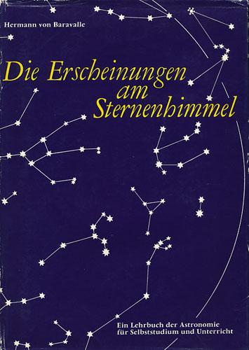 Die Erscheinungen am Sternenhimmel. Lehruch der Astronomie zum Selbsstudium und für den Unterricht.