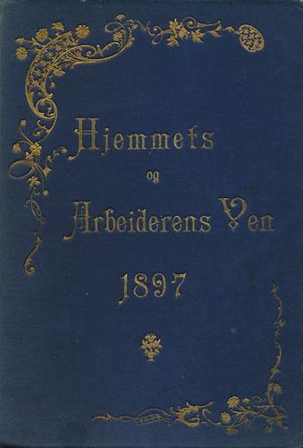 HJEMMETS OG ARBEIDERENS VEN.  Redigeret av Kristen Venneslan.