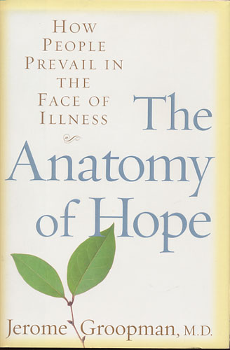 The Anatomy of Hope. How People Prevail in The Face of Illness.