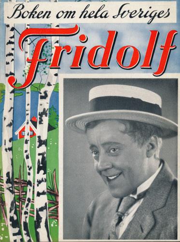 (RHUDIN, FRIDOLF) Boken om hela Sveriges Fridolf.