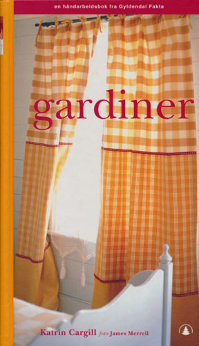 Gardiner. En håndarbeidsbok fra Gyldendal.