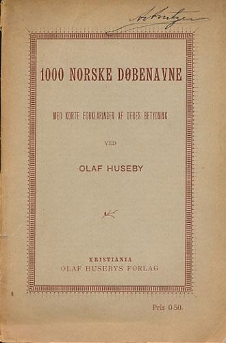 1000 norske døbenavne. Med korte forklaringer af deres betydning.