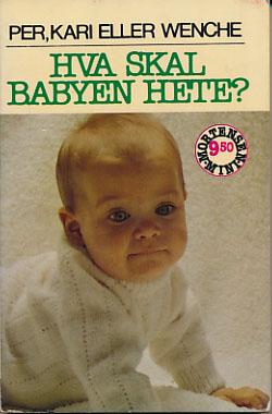 HVA SKAL BABYEN HETE?