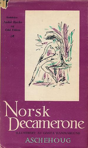 NORSK DECAMERONE.  Redaksjon: André Bjerke og Odd Eidem.