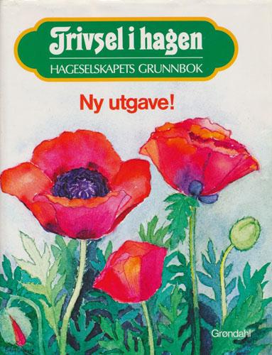 Trivsel i hagen. Hageselskapets grunnbok.