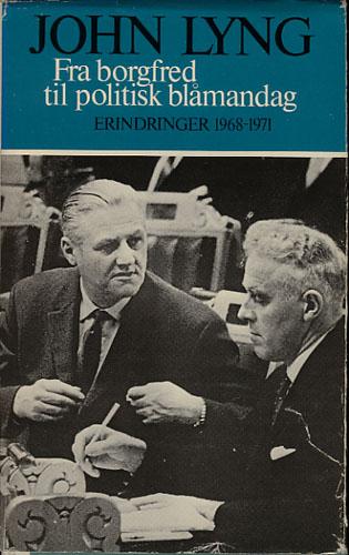 Fra borgfred til politisk blåmandag. Erindringer 1968-1971.
