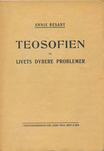 Teosofien og Livets Dybere Problemer. Fire Foredrag. Oversat af Frantz Lexow.