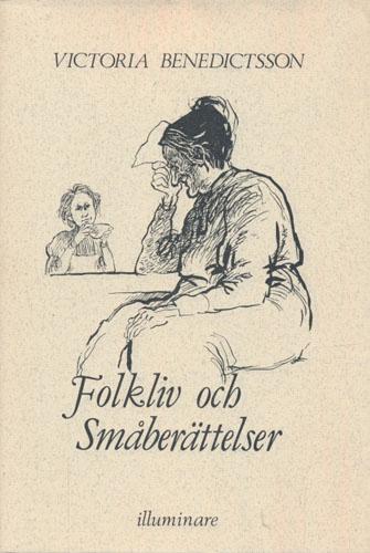 Folkliv och Småberättelser. Illustrationer Tor Morisse. Efterord Cristine Sjöblad.