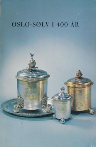 OSLO-SØLV I 400 ÅR.