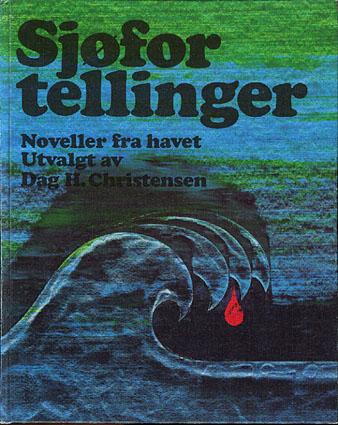 SJØFORTELLINGER.  Noveller fra de 7 hav. Utvalgt og presenter av Dag H. Christensen.