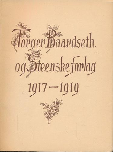 TORGER BAARDSETH OG STEENSKE FORLAG 1917-1919.