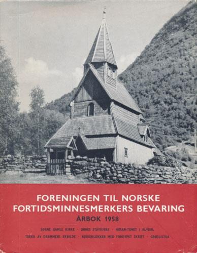 FORENINGEN TIL NORSKE FORTIDSMINNESMERKERS BEVARING.  Årbok