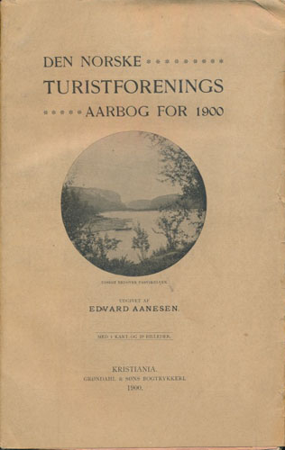 DEN NORSKE TURISTFORENINGS AARBOG for 1900.  Udgivet af Edvar Aanesen.