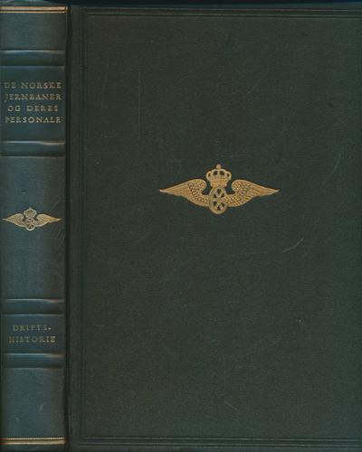 (DE NORSKE JERNBANER OG DERES PERSONALE) JERNBANENES DRIFTSHISTORIE.  Teknisk og administrativ oppbygging. Redaktør: Johs. B. Hegna.