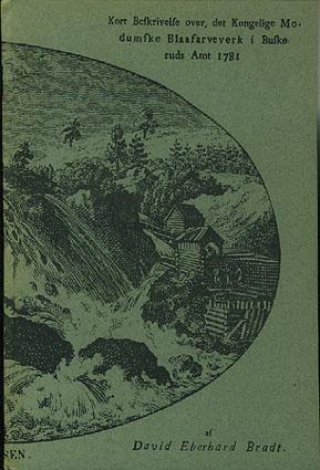 Kort Beskrivelse over, det Kongelige Modumske Blaafarveverk i Buskeruds Amt 1781.