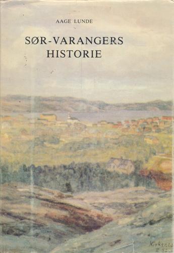 Sør-Varangers historie. Med bidrag av Povl Simonsen og Ørnulv Vorren.
