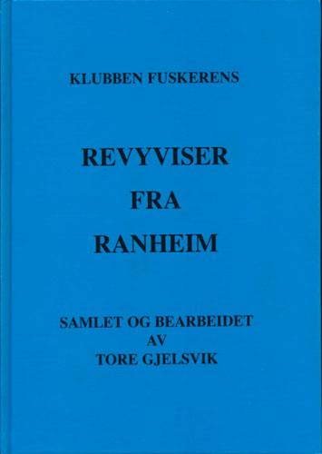 Klubben Fuskerens Revyviser fra Ranheim. Samlet og bearbeidet av -.